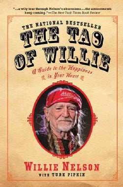 The Tao of Willie: A Guide to the Happiness in Your Heart (Paperback)