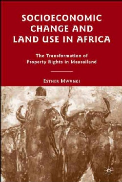 Socioeconomic Change and Land Use in Africa: The Transformation of Property Rights in Maasailand (Hardcover)