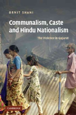 Communalism, Caste and Hindu Nationalism: The Violence in Gujarat (Paperback)