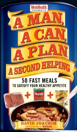 A Man, A Can, A Plan: A Second Helping: 50 Fast Meals to Satisfy Your Healthy Appetite (Hardcover)