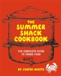 The Summer Shack Cookbook: The Complete Guide to Shore Food (Hardcover)