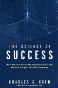 The Science of Success: How Market-Based Management Built the World's Largest Private Company (Hardcover)