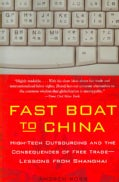 Fast Boat to China: High-Tech Outsourcing and the Consequences of Free Trade - Lessons from Shanghai (Paperback)