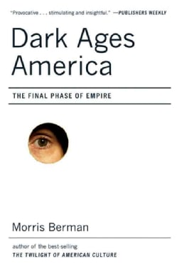 Dark Ages America: The Final Phase of Empire (Paperback)