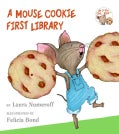 A Mouse Cookie First Library: If You Give a Mouse a Cookie/ If You Take a Mouse to School (Board book)