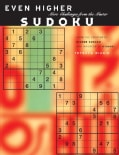 Even Higher Sudoku: More Challenges from the Master (Paperback)