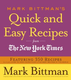 Mark Bittman's Quick and Easy Recipes from the New York Times (Paperback)