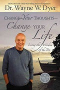 Change Your Thoughts, Change Your Life: Living the Wisdom of the Tao (Hardcover)