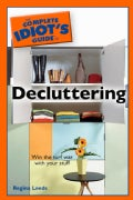 The Complete Idiot's Guide to Decluttering (Paperback)