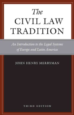 The Civil Law Tradition: An Introduction to the Legal Systems of Europe and Latin America (Paperback)