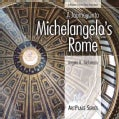 A Journey into Michelangelo's Rome (Paperback)