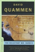 The Reluctant Mr. Darwin: An Intimate Portrait of Charles Darwin and the Making of His Theory of Evolution (Paperback)