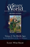 The Story of the World, History for the Classical Child: The Middle Ages, from the Fall of Rome to the Rise of th... (Hardcover)