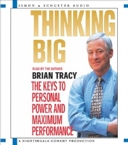 Thinking Big: The Keys to Personal Power And Maximum Performance (CD-Audio)