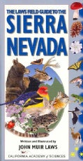 The Laws Field Guide to the Sierra Nevada (Paperback)