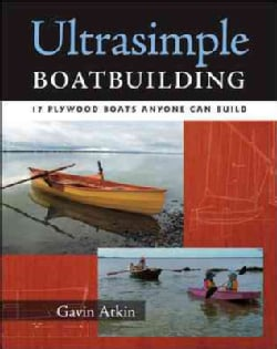 Ultrasimple Boatbuilding: 17 Plywood Boats Anyone Can Build (Paperback)