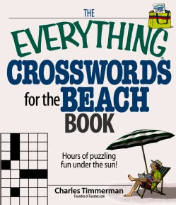 The Everything Crosswords for the Beach Book: Hours of Puzzling Fun Under the Sun! (Paperback)
