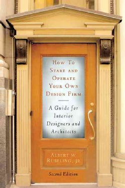 How to Start and Operate Your Own Design Firm: A Guide for Interior Designers and Architects (Paperback)