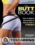 The Butt Book: How to Build a Non-Cellulite and Fat-Free Butt in 9 Weeks (Paperback)