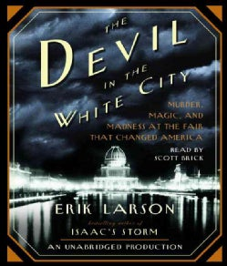 The Devil in the White City: Murder, Magic and Madness at the Fair That Changed America (CD-Audio)