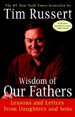 Wisdom of Our Fathers: Lessons and Letters from Daughters and Sons (Paperback)