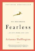 On Becoming Fearless: In Love, Work, and Life (Paperback)
