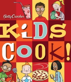 Betty Crocker Kids Cook! (Hardcover)