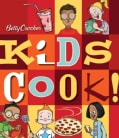 Betty Crocker Kids Cook! (Hardcover)