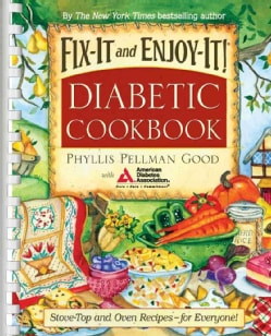 Fix-It and Enjoy-it! Diabetic Cookbook: Stove-Top and Oven Recipes-For Everyone! (Spiral bound)