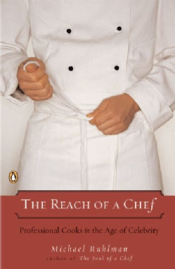 The Reach of a Chef: Professional Cooks in the Age of Celebrity (Paperback)