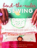 Bend-the-Rules Sewing: The Essential Guide to a Whole New Way to Sew (Paperback)