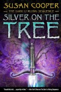 Silver on the Tree: -the Dark Is Rising Sequence- (Paperback)