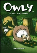 Owly 4: A Time to Be Brave (Paperback)