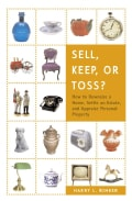 Sell, Keep, or Toss?: How to Downsize a Home, Settle an Estate, and Appraise Personal Property (Paperback)