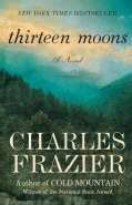 Thirteen Moons: A Novel (Paperback)