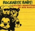 Various - Rockabye Baby! Lullaby Renditions of Bob Marley
