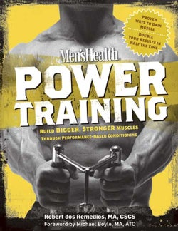 Men's Health Power Training: Build Bigger, Stronger Muscles Through Performance-Based Conditioning (Paperback)