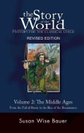 The Story of the World: History for the Classical Child: The Middle Ages, from the Fall of Rome to the Rise of th... (Paperback)