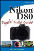 Nikon D80 Digital Field Guide (Paperback)