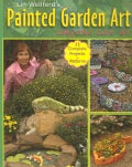 Painted Garden Art Anyone Can Do: Anyone Can Do (Paperback)
