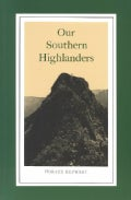 Our Southern Highlanders: A Narrative of Adventure in the Southern Appalachians and a Study of Life Among the Mou... (Paperback)