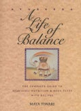 Ayurveda: A Life of Balance : The Complete Guide to Ayurvedic Nutrition and Body Types With Recipes (Paperback)