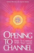Opening to Channel: How to Connect With Your Guide (Paperback)