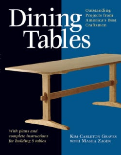 Dining Tables: Outstanding Projects from America's Best Craftsmen (Paperback)