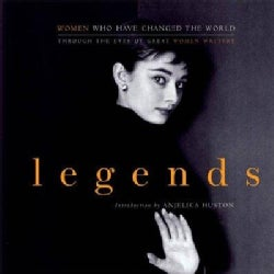 Legends: Women Who Have Changed the World Through the Eyes of Great Women Writers (Paperback)