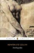 The Autobiography of Benvenuto Cellini (Paperback)