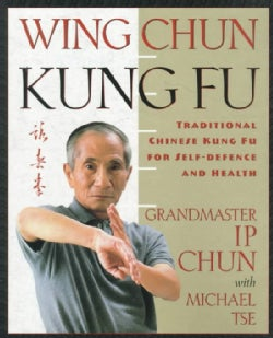 Wing Chun: Traditional Chinese Kung Fu for Self-Defense and Health (Paperback)