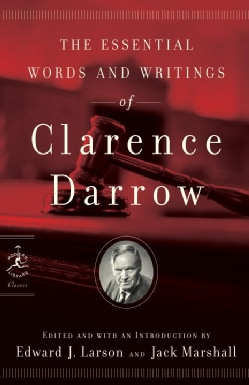 The Essential Words and Writings of Clarence Darrow (Paperback)