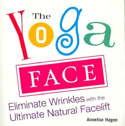 Yoga Face: Eliminate Wrinkles with the Ultimate Natural Facelift (Paperback)