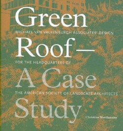 Green Roofs Gardens: A Case Study (Hardcover)